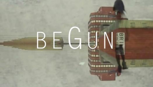 beGun